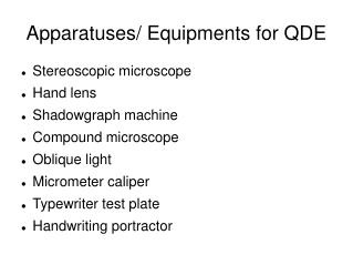Apparatuses/ Equipments for QDE