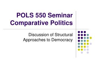 POLS 550 Seminar Comparative Politics