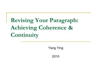Revising Your Paragraph: Achieving Coherence & Continuity