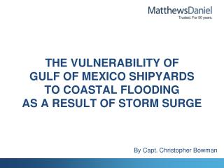 The Vulnerability of  Gulf of Mexico Shipyards  to Coastal Flooding As A Result of Storm Surge