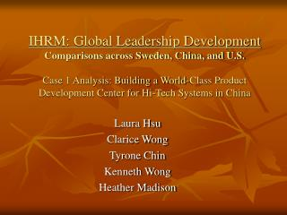 IHRM: Global Leadership Development Comparisons across Sweden, China, and U.S.  Case 1 Analysis: Building a World-Class