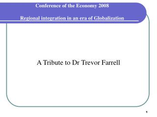Conference of the Economy 2008 Regional integration in an era of Globalization