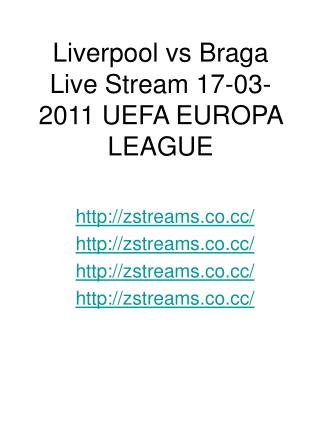 Liverpool vs Braga Live Stream 17-03-2011 UEFA EUROPA LEAGUE