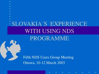 SLOVAKIA´S  EXPERIENCE WITH USING NDS PROGRAMME