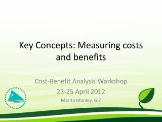 Key Concepts: Measuring costs and benefits
