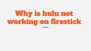 Hulu not Working on Fire Stick