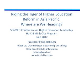 Riding the Tiger of Higher Education Reform in Asia Pacific:  Where are We Heading  SEAMEO Confrerence on Higher Educati