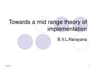 Towards a mid range theory of implementation