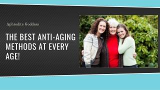 Best anti-aging methods   Best anti-aging creams