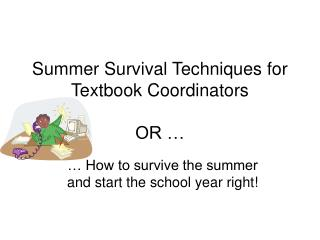 Summer Survival Techniques for Textbook Coordinators  OR