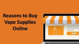 Reasons to Buy Vape Supplies Online