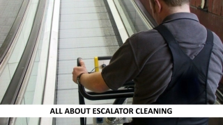 All About Escalator Cleaning