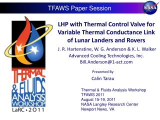 Thermal & Fluids Analysis Workshop TFAWS 2011 August 15-19, 2011 NASA Langley Research Center Newport News, VA