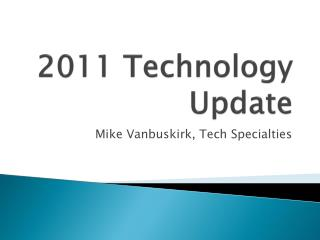 2011 Technology Update