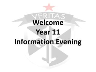Welcome Year 11  Information Evening
