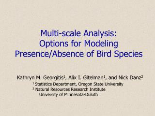 Multi-scale Analysis:  Options for Modeling Presence