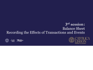 3 rd session	: Balance Sheet Recording the Effects of Transactions and Events