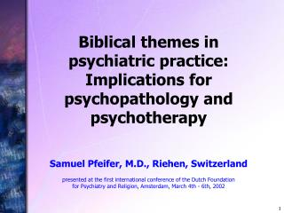Biblical themes in psychiatric practice: Implications for psychopathology and psychotherapy
