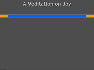 A Meditation on Joy