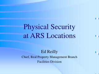 Physical Security at ARS Locations