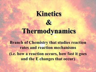 Kinetics & Thermodynamics