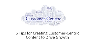 5 Tips for Creating Customer-Centric Content to Drive Growth
