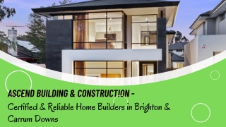 Ascend Building & Construction - Certified & Reliable Home Builders in Brighton & Carrum Downs