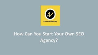 How Can You Start Your Own SEO Agency?