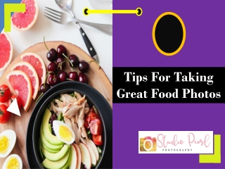 Tips for taking great food photos