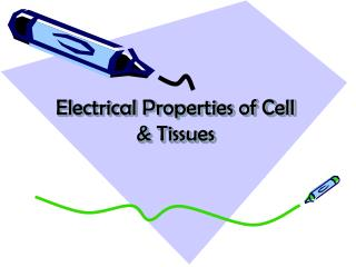 Electrical Properties of Cell & Tissues