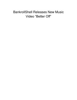 """BankrollShell Releases New Music Video """"Better Off"""""""