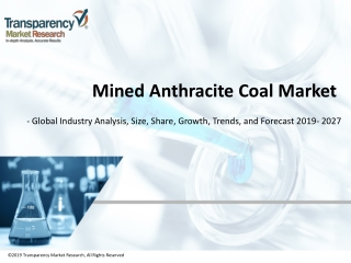 Mined Anthracite Coal Market to Reach US$68.8 Bn by 2027