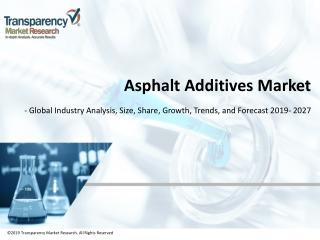Asphalt Additives Market valuation to reach US$ 6.2 Bn by 2027