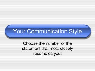 Your Communication Style
