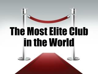The Most Elite Club  in the World