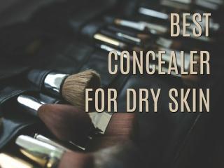 Best Concealer For Dry Skin