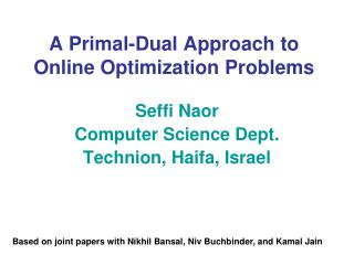 A Primal-Dual Approach to Online Optimization Problems