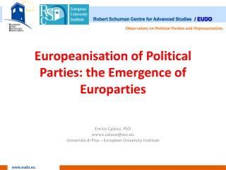 Europeanisation of Political Parties: the Emergence of Europarties