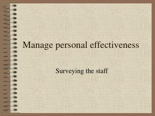 Manage personal effectiveness
