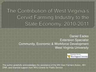 The Contribution of West Virginia s Cervid Farming Industry to the State Economy, 2010-2011