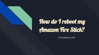 How do I reboot my Amazon Fire Stick