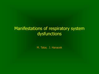 Manifestations of respiratory system dysfunctions