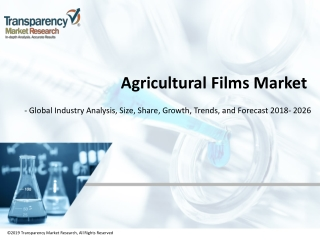 Agricultural Films Market to Reach US$ 17747.1 Mn by 2026