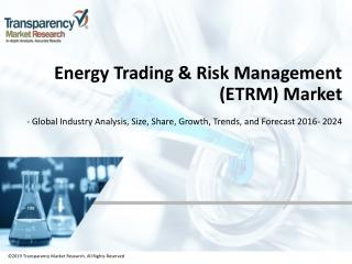 Energy Trading & Risk Management Market - Industry Analysis 2024