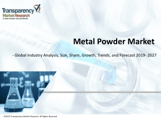 Metal Powder Market to Reach US$ 10.1 Bn by 2027