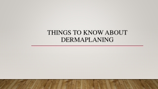 Things To Know About Dermaplaning
