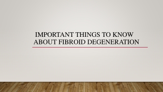 Important Things To Know About Fibroid Degeneration
