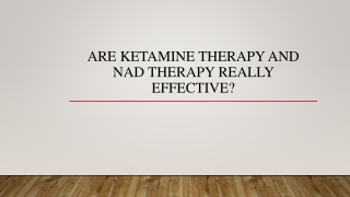Are Ketamine Therapy and NAD Therapy Really Effective