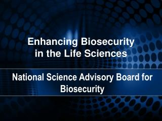 Enhancing Biosecurity in the Life Sciences