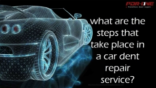 What are the steps that take place in a car dent repair service?